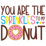 You Are The Sprinkles To My Donut Free SVG Files